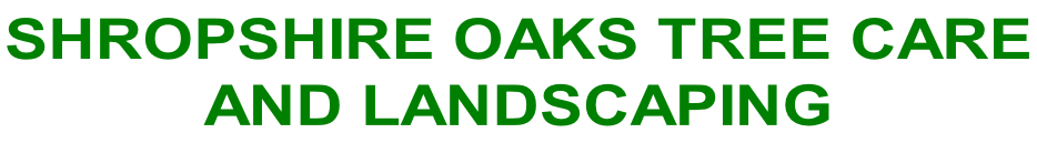 SHROPSHIRE OAKS TREE CARE AND LANDSCAPING